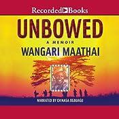 Unbowed: A Memoir | [Wangari Maathai]
