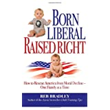 Born Liberal, Raised Right