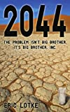 2044: The Problem isn't Big Brother. It's Big Brother, Inc.