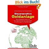 Steuersensitive Geldanlage: Die neue Amts- und Rechtshilfe. Altbewährte und neue Finanzplätze: Neue Anlagekonzepte...