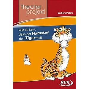 """Theaterprojekt """"Wie es kam, dass der Hamster den Tiger fraß"""""""