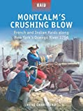 Montcalms Crushing Blow - French and Indian Raids along New Yorks Oswego River 1756