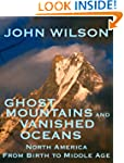 Ghost Mountains and Vanished Oceans:...