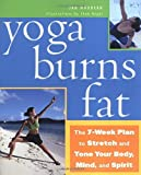 img - for Yoga Burns Fat: The 7-Week Plan to Stretch and Tone Your Body, Mind, and Spirit by Jan Maddern (2002) Paperback book / textbook / text book