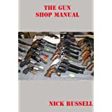 The Gun Shop Manual