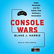 Console Wars: Sega, Nintendo, and the Battle That Defined a Generation | [Blake J. Harris]