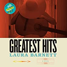 Greatest Hits Audiobook by Laura Barnett Narrated by Imogen Church