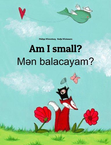 Philipp Winterberg - Am I small? Men balacayam?: Children's Picture Book English-Azerbaijani (Bilingual Edition)