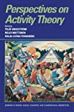 Perspectives on Activity Theory (Learning in Doing: Social, Cognitive and Computational Perspectives)