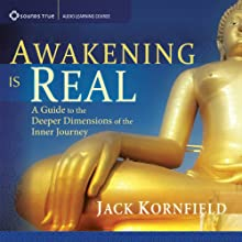 Awakening Is Real: A Guide to the Deeper Dimensions of the Inner Journey  by Jack Kornfield