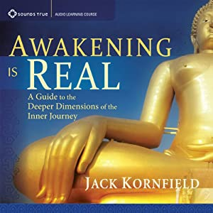 Awakening Is Real: A Guide to the Deeper Dimensions of the Inner Journey | [Jack Kornfield]