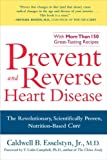 Prevent and Reverse Heart Disease: The Revolutionary, Scientifically Proven, Nutrition-Based Cure (Paperback)