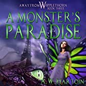 A Monster's Paradise: Away from Whipplethorn, Book 3 | A.W. Hartoin