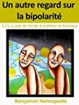 Un autre regard sur la bipolarit�: Il...