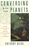 img - for Conversing with the Planets: How Science and Myth Invented the Cosmos book / textbook / text book