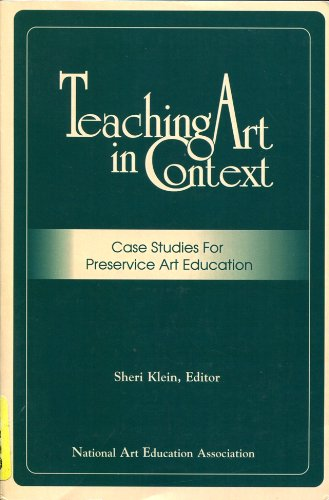 Teaching Art in Context: Case Studies for Preservice Art...