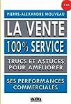 La vente 100% service: Trucs et astuc...