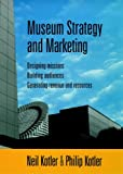 img - for Museum Strategy and Marketing: Designing Missions, Building Audiences, Generating Revenue and Resources (Jossey-Bass Nonprofit & Public Management Series) book / textbook / text book