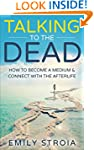 Talking to the Dead: How to Become a...
