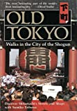 img - for Old Tokyo: Walks in the City of the Shogun book / textbook / text book
