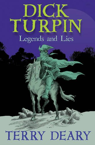 Dick Turpin: Legends and Lies