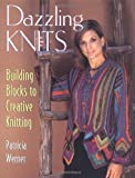 Dazzling Knits: Building Blocks to Creative Knitting