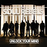 Unlock Your Mind Soul Rebels