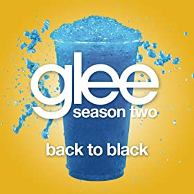 Back To Black (Glee Cast Version)