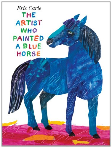 The Artist Who Painted a Blue Horse [Hardcover]