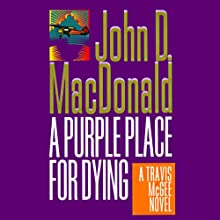 A Purple Place for Dying: A Travis McGee Novel, Book 3 Audiobook by John D. MacDonald Narrated by Robert Petkoff