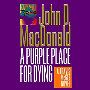 A Purple Place for Dying: A Travis McGee Novel, Book 3 | [John D. MacDonald]