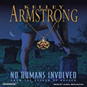No Humans Involved: Women of the Otherworld, Book 7 | [Kelley Armstrong]