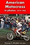 American Motocross in Photos: 1979 -...