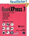 QuarkXPress 7 : 8 projets complets �...