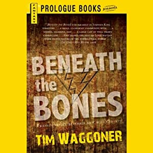 Beneath the Bones | [Tim Waggoner]
