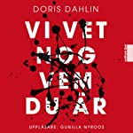 Vi vet nog vem du är | Doris Dahlin