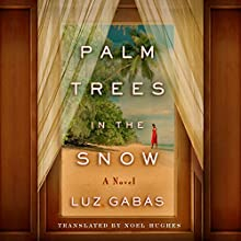 Palm Trees in the Snow Audiobook by Luz Gabás Narrated by Malcolm Hillgartner, Angela Dawe
