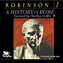 A History of Rome, Volume 1 (       UNABRIDGED) by Cyril Robinson Narrated by Charlton Griffin