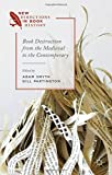 img - for Book Destruction from the Medieval to the Contemporary (New Directions in Book History) book / textbook / text book