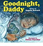 img - for By Angela Seward - Goodnight, Daddy (2000-11-16) [Paperback] book / textbook / text book