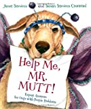 Help Me, Mr. Mutt!: Expert Answers for Dogs with People Problems (0152046283) by Stevens, Janet