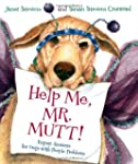 Help Me, Mr. Mutt!: Expert Answers fo...