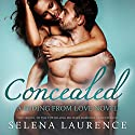 Concealed: Hiding From Love, Book 2 (       UNABRIDGED) by Selena Laurence Narrated by Mike DuQuesne