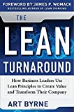 img - for The Lean Turnaround: How Business Leaders Use Lean Principles to Create Value and Transform Their Company by Byrne, Art, Womack, James P. (2012) Hardcover book / textbook / text book