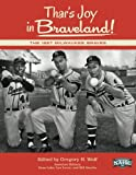 img - for Thar's Joy in Braveland: The 1957 Milwaukee Braves (The SABR Digital Library) (Volume 19) book / textbook / text book