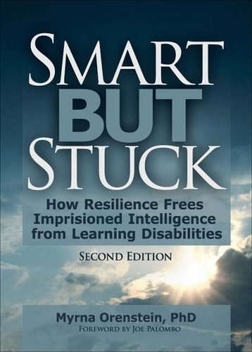 Smart But Stuck: How Resilience Frees Imprisoned Intelligence From Learning Disabilities, Second Edition front-1022882