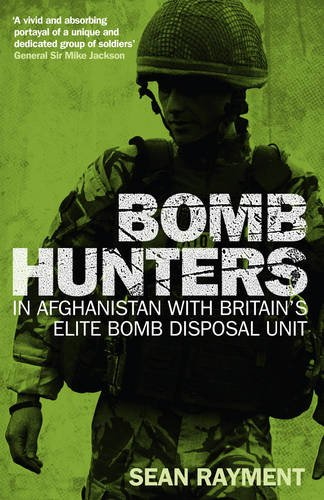 Bomb Hunters: In Afghanistan with Britain's Elite Bomb Disposal Unit PDF