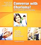 Converse with Charisma!: How to Talk to Anyone and Enjoy Networking (Made for Success Collection)