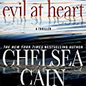 Evil at Heart (       UNABRIDGED) by Chelsea Cain Narrated by Carolyn McCormick