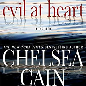 Evil at Heart | [Chelsea Cain]